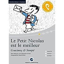 Le Petit Nicolas est le meilleur: Das Hörbuch zum Sprachen lernen.Ausgewählte Geschichten / Audio-CD + Textbuch + CD-ROM