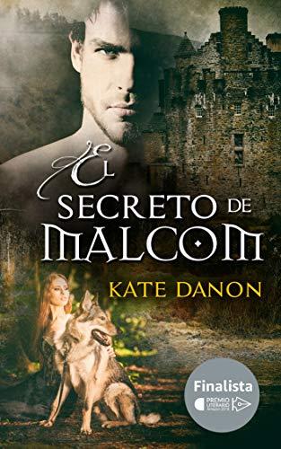 El Secreto de Malcom: Finalista del Premio Literario Amazon 2018 (Hermanos MacGregor nº 2) (Spanish Edition)