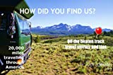 AMERICA  HOW DID YOU FIND US?: TRAVELING 20.000 MILES FROM EAST TO WEST WITH A CONVERTED TRUCK FROM HOLLAND (English Edition)