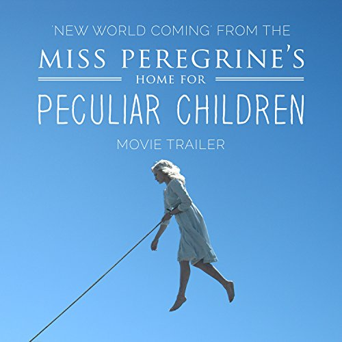 new-world-coming-from-the-miss-peregrines-home-for-peculiar-children-movie-trailer