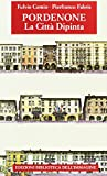 Pordenone, la città dipinta