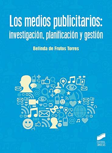 Lo medios publicitarios: investigación, planificación y gestión (Ciencias de la Información. Documentación)