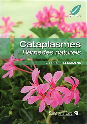 Cataplasmes : Remèdes naturels par Véronique Desarzens