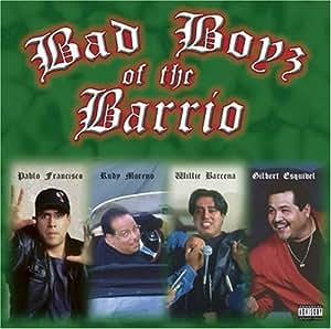 BAD BOYS OF THE BARRIO by FRANCISCO, PABLO/MORENO, RUDY (2004-05-04)
