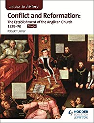 Access to History: Conflict and Reformation: The establishment of the Anglican Church 1529-70 for AQA