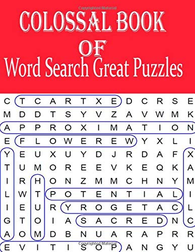 Colossal Book of Word Search Great Puzzles: This is truly a word search book like no other. With 200 puzzles inside, it is guaranteed to provide you with hundreds of hours of fun. por ja kiw
