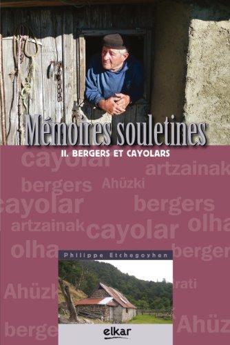 MEMOIRES SOULETINES II BERGERS ET CAYOLARS par Philippe Etchegoyen