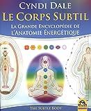 Le Corps subtil - La grande encyclopédie de l'Anatomie énergétique - Macro éditions - 12/01/2017