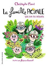 La famille royale, tome 3 : SOS sur île déserte par Christophe Mauri