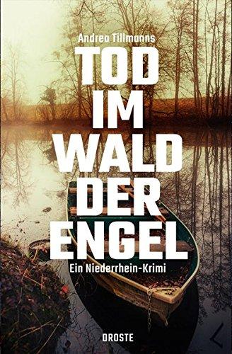 Buchseite und Rezensionen zu 'Tod im Wald der Engel: Ein Niederrhein-Krimi' von Andrea Tillmanns