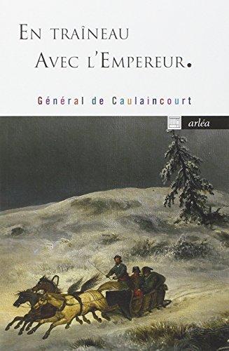 En traîneau avec l'empereur par General de caulainco