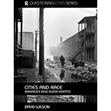 Cities and Race: America's New Black Ghetto (Questioning Cities)