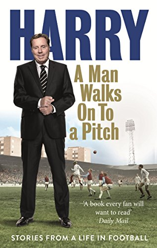 A-Man-Walks-On-To-a-Pitch-Stories-from-a-Life-in-Football