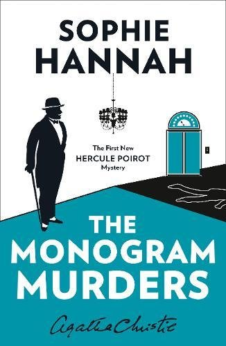 The Monogram Murders. The New Hercule Poirot Mystery (Hercule Poirot Mystery 1)