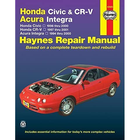 Honda Civic & CR-V - Acura Integra: Honda Civic - 1996 thru 2000 - Honda CR-V - 1997-2001 - Acura Integra 1994 thru 2000 1st edition by Larry Warren, Alan Ahlstrand, John H. Haynes (2005) Paperback - 1998 Honda Acura