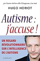 Autisme, j'accuse !