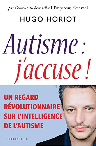 Autisme, j'accuse ! (IC.HORS COLLECT) por Hugo Horiot