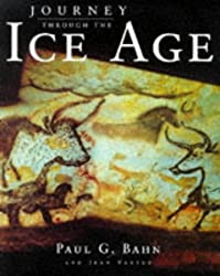 Journey Through the Ice Age by Paul Bahn (1997-08-25)