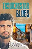 Trowchester Blues: A Contemporary mm romance (Trowchester Series Book 1) (English Edition)