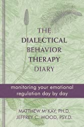 Dialectical Behavior Therapy Diary: Monitoring Your Emotional Regulation Day by Day