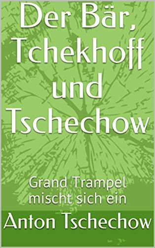 Der Bär, Tchekhoff und Tschechow: Grand Trampel mischt sich ein