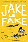 Jake le Fake, tome 2 : On va rigoler ! par Robinson