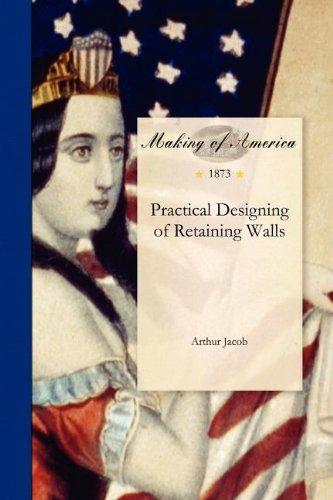Practical Designing of Retaining Walls (Making of America)