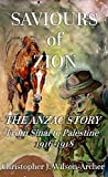 Saviours of Zion: The ANZAC Story from Sinai to Palestine, 1916-1918 (English Edition)