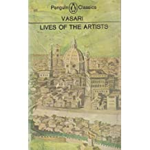 The Lives of the Artists. A selection translated by George Bull (Penguin Classics. no. L164.)