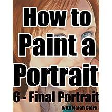How to Paint a Portrait Part 6: Final Portrait