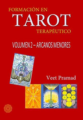 FORMACIÓN EN TAROT TERAPÉUTICO - VOLUMEN 2 - ARCANOS MENORES