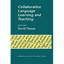 Collaborative Language Learning and Teaching Paperback (Cambridge Language Teaching Library)