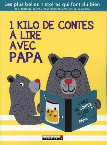 1 kilo de contes à lire avec papa : les plus belles histoires qui font du bien... |