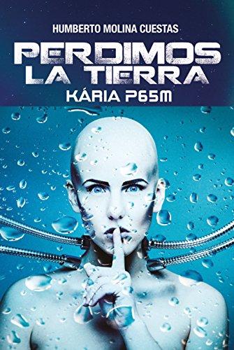 Kária P65M: Perdimos La Tierra