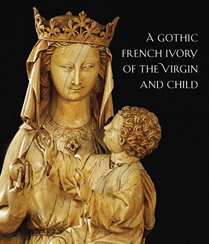 A Thirteenth-Century French Ivory of the Virgin and Child par Danielle Gaborit-Chopin