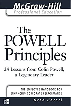 The Powell Principles: 24 Lessons from Colin Powell, a Lengendary Leader (The McGraw-Hill Professional Education Series) (English Edition) von [Harari, Oren]