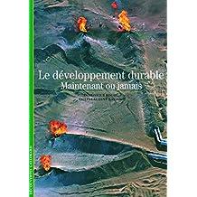 Le développement durable: Maintenant ou jamais
