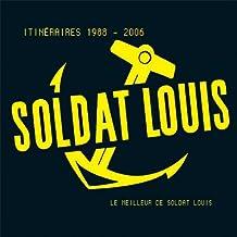 Itinéraires 1988-2006 (Le meilleur de Soldat Louis en 30 chansons) [Explicit]