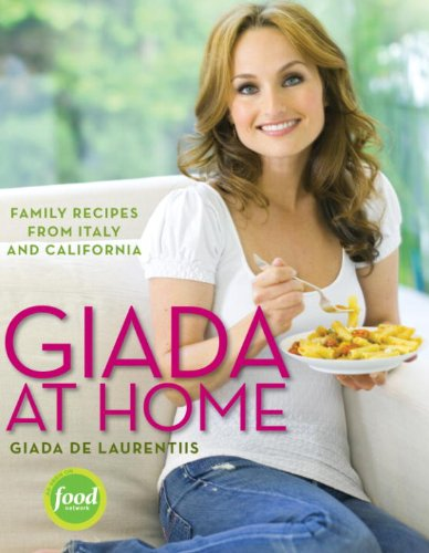 Giada at Home: Family Recipes from Italy and