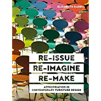 Re-issue, Re-imagine, Re-make: Appropriation in Contemporary Furniture Design