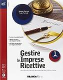 Gestire le imprese ricettive. Con Extrakit-Openbook. Per le Scuole superiori. Con e-book. Con espansione online: 1