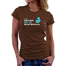 Teeburon ID RATHER BE IN Guatemala Camiseta Mujer