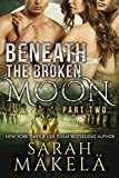 Beneath the Broken Moon: Part Two: Shifter/Vampire Romance