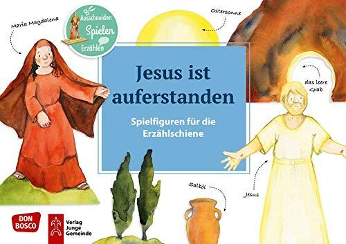 Jesus ist auferstanden. Spielfiguren für die Erzählschiene.: Ausschneiden. Spielen. Erzählen. (Bibel-Spielfiguren für die Erzählschiene)