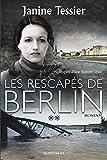 Telecharger Livres Les Rescapes de Berlin T 2 (PDF,EPUB,MOBI) gratuits en Francaise