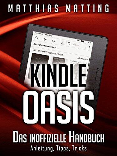 Kindle Oasis - das inoffizielle Handbuch. Anleitung, Tipps, Tricks