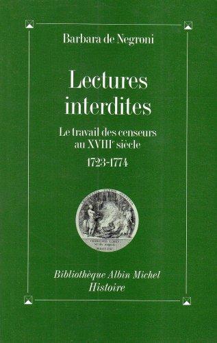 Lectures interdites : Le Travail des censeurs au XVIIIème siècle, 1723-1774