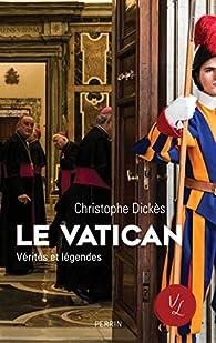 Le Vatican par Christophe Dickès