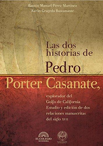 Las dos historias de Pedro Porter Casanate, explorador del Golfo de California