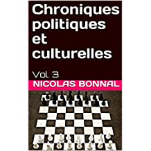 Chroniques politiques et culturelles: Vol. 3